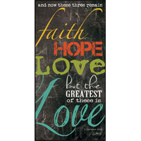 Faith Hope Love Mounted Print 18X9  BOT08